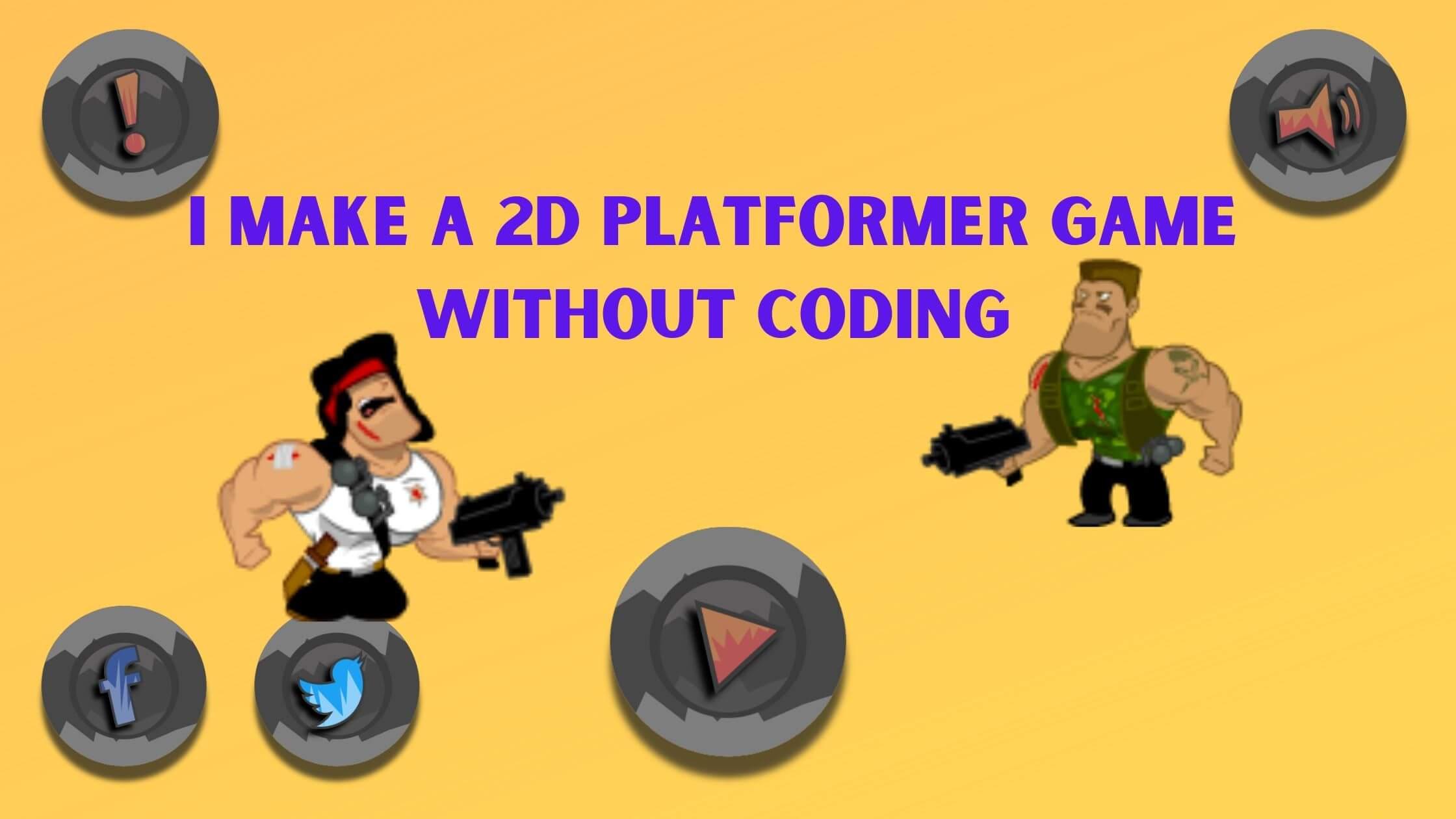 I make a 2D Platformer Game without coding